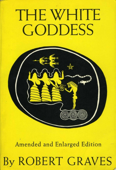 Robert Graves - The White Goddess